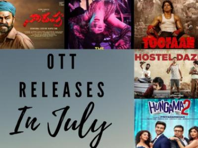 Newest Motion pictures, Internet Sequence Releasing on OTT Platforms in July
