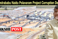 Chandrababu Naidu snatched Polavaram project from the centre despite the AP State Reorganisation Act - Sakshi Post