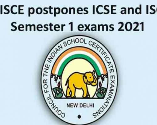 CISCE postpones ICSE and ISC semester 1 exams 2021, check official notice - Sakshi Post