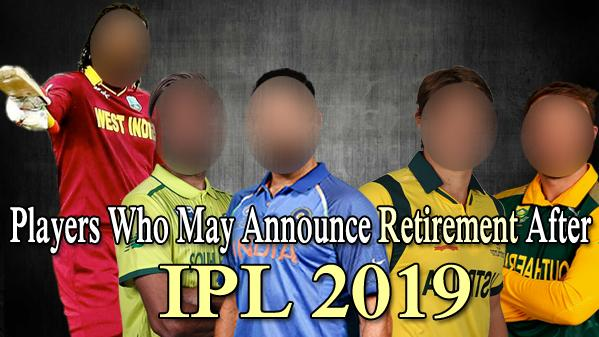 Cricketers Will Retire After IPL 2019 - Sakshi Post