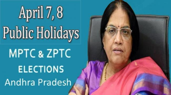 April 7,8 declared holiday in Andhra Pradesh on Account of MPTC ZPTC Polls 2021 - Sakshi Post